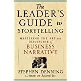 The Leader's Guide to Storytelling: Mastering the Art and Discipline of Business Narrativepar Stephen Denning