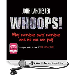 Whoops!: Why Everyone Owes Everyone and No One Can Pay (Unabridged)