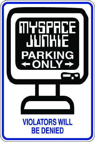 7x10-aluminum-myspace-junky-novelty-parking-sign-for-indoors-or-outdoors