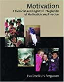 img - for Motivation: A Biosocial and Cognitive Integration of Motivation and Emotion book / textbook / text book