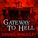 Gateway to Hell (       UNABRIDGED) by Dennis Wheatley Narrated by Nick Mercer
