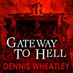 Gateway to Hell | Dennis Wheatley
