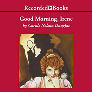 Good Morning, Irene | [Carole Nelson Douglas]
