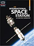 The International Space Station: An Orbiting Laboratory (High Interest Books: Architectural Wonders)