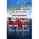 The Empress of Australia: A Post-War Memoirby Harry Leslie Smith