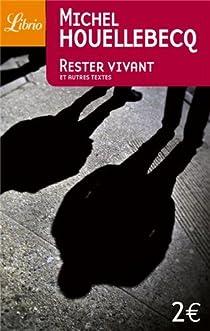 Rester vivant, Le sens du combat, La poursuite du bonheur, Renaissance par Houellebecq