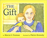 The Gift (0929895517) by Freeman, Marcia S.
