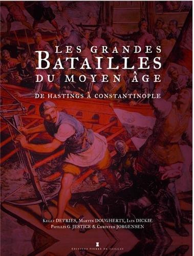 les-grandes-batailles-du-moyen-age-de-hastings-a-constantinople-de-lan-1000-a-1500