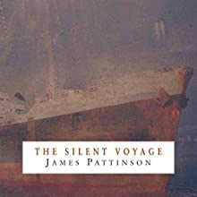 The Silent Voyage Audiobook by James Pattinson Narrated by Joe Dunlop
