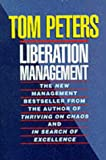 Liberation Management: Necessary Disorganization for the Nanosecond Nineties (0330330624) by THOMAS J. PETERS