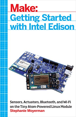 getting-started-with-intel-edison-sensors-actuators-bluetooth-and-wi-fi-on-the-tiny-atom-powered-lin