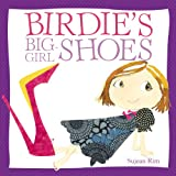 Birdie's Big-Girl Shoes (Birdie Series)