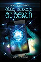 Blue Screen of Death (Hashtag Magic Book 1)