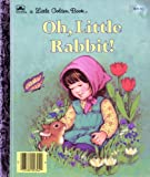 img - for OH, LITTLE RABBIT! book / textbook / text book