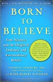 Born to Believe: God, Science, and the Origin of Ordinary and Extraordinary Beliefs (0743274989) by Newberg, Andrew