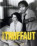 echange, troc Carole Le Berre - François Truffaut : Au travail