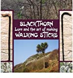 Blackthorn Lore and the Art of Making Walking Sticks by Douglas, John Murchie ( AUTHOR ) Sep-15-2011 Hardback
