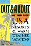 Out  &  About Travel Guides: USA Resorts  &  Warm-Weather Vacations: Essential Information for Gay and Lesbian Travelers (Out  &  About Gay Travel Guides)