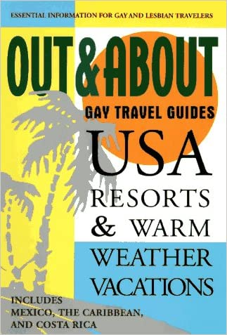 Out & About Travel Guides: USA Resorts & Warm-Weather Vacations: Essential Information for Gay and Lesbian Travelers (Out & About Gay Travel Guides) written by David Alport