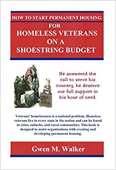 How To Start Permanent Housing For Homeless Veterans On A Shoestring Budget