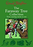 Enid Blyton The Faraway Tree Collection: The Enchanted Wood; The Magic Faraway Tree; The Folk of the Faraway Tree