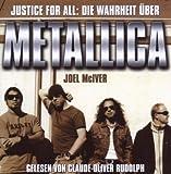 Metallica-Hörbuch Justice For All: Die Wahrheit über Metallica - gelesen von Claude-Oliver Rudolph (von Joel McIver)
