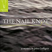 The Nail Knot: A Fly Fishing Mystery, Book 1 | [John Galligan]