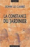 echange, troc John Le Carré - La constance du jardinier. : Tome 2, [Edition en gros caractères]