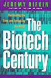 The Biotech Century: Harnessing the Gene and Remaking the World (087477909X) by Jeremy Rifkin