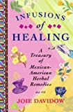 Infusions of Healing: A Treasury of Mexican-American Herbal Remedies Reviews
