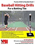img - for Baseball Hitting Drills for a Batting Tee: Practice Drills for Baseball, Book 1 (Edition 2) (Volume 1) book / textbook / text book