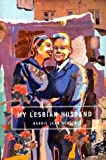 My Lesbian Husband: Landscapes of a Marriage