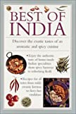 img - for Best of India: Discover the Exotic Tastes of an Aromatic and Spicy Cuisine (Cook's essentials) book / textbook / text book