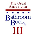 The Great American Bathroom Book, Volume 3: Summaries of All-Time Great Books | Stevens W. Anderson