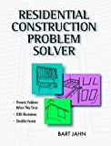 img - for Residential Construction Problem Solver by Jahn Bart (1998-08-03) book / textbook / text book