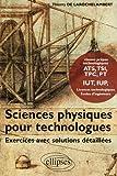 echange, troc Thierry de Larochelambert - Sciences physiques pour technologues : Exercices avec solutions détaillées