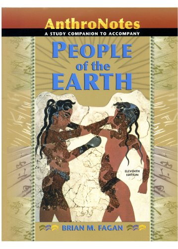 People of the Earth: Anthronotes, A Study Companion: An Introduction to World Prehistory