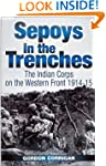 Sepoys in the Trenches: Indian Corps...