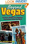 Beyond Vegas: 25 Exotic Wedding and E...