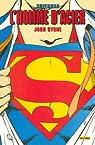 Superman : l'homme d'acier, Tome 1 : par Byrne