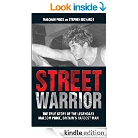 Street Warrior - The True Story of The Lengendary Malcolm Price, Britain's Hardest Man