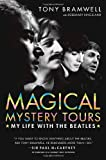 img - for By Tony Bramwell Magical Mystery Tours: My Life with the Beatles (1st First Edition) [Hardcover] book / textbook / text book