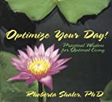img - for Opimize Your Day!: Practical Wisdom for Optimal Living book / textbook / text book