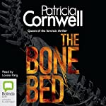 The Bone Bed: Scarpetta, Book 20 (       UNABRIDGED) by Patricia Cornwell Narrated by Lorelei King
