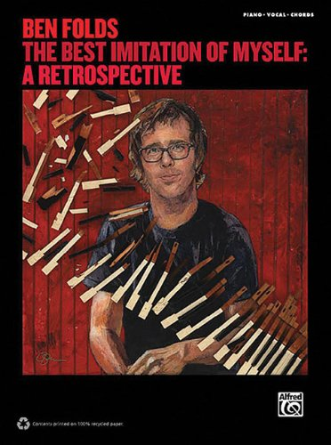 Ben Folds The Best Imitation Of Myself: A Retrospective Piano/Vocal/Chords