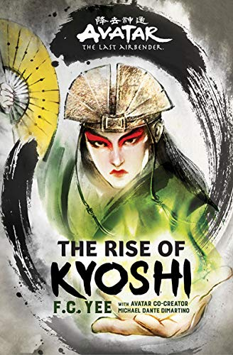 Avatar, The Last Airbender The Rise of Kyoshi (The Kyoshi Novels) [Yee, F. C.] (Tapa Dura)