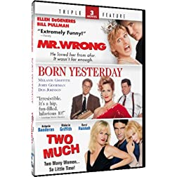 Mr. Wrong & Born Yesterday + Two Much - Triple Feature
