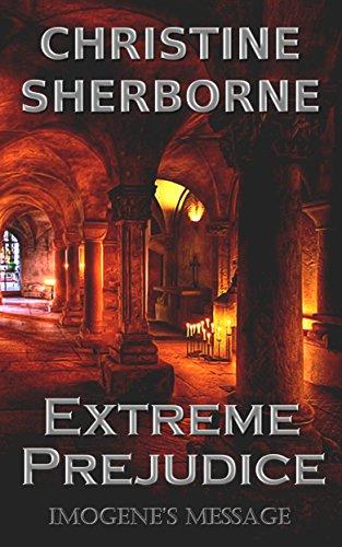 Book: Extreme Prejudice - Imogene's Message by Christine Sherborne