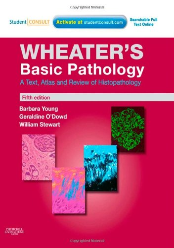 Wheater'S Basic Pathology: A Text, Atlas And Review Of Histopathology: With Student Consult Online Access, 5E (Wheater'S Histology And Pathology)