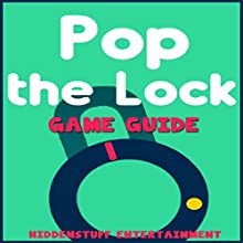Pop the Lock Game Guide Audiobook by  HiddenStuff Entertainment Narrated by Elizabeth Phillips